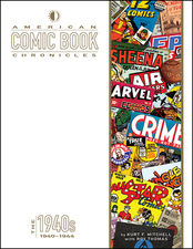 American Comic Book Chronicles: 1940-1944